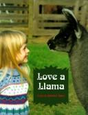 Cover of: Love a llama | Colleen Stanley Bare