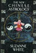 The new Chinese astrology by Suzanne White