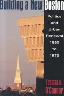 Cover of: Building a new Boston by O'Connor, Thomas H.