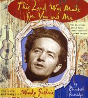 Cover of: This Land Was Made for You and Me: The Life and  Songs of Woody Guthrie (Golden Kite Awards (Awards))