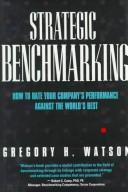 Cover of: Strategic benchmarking | Gregory H. Watson