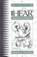Cover of: With ears to hear: Preaching as Self-Persuasion