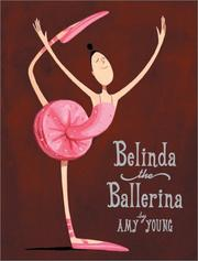 Cover of: Belinda, the ballerina | Amy Young