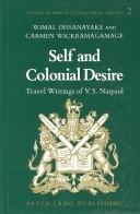 Cover of: Self and colonial desire | Wimal Dissanayake