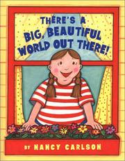 Cover of: There's a big, beautiful world out there!
