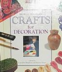 Cover of: Crafts for decoration