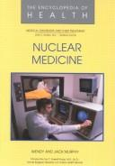 Cover of: Nuclear medicine | Wendy B. Murphy