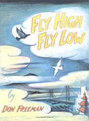 Cover of: Fly High, Fly Low