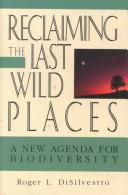 Cover of: Reclaiming the last wild places | Roger L. Di Silvestro