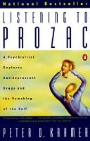 Cover of: Listening to Prozac | Peter D. Kramer