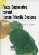 Cover of: Fuzzy engineering toward human friendly systems |