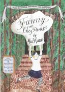 Cover of: Fanny at Chez Panisse: A Child's Restaurant Adventures with 46 Recipes