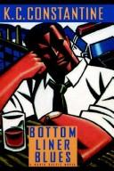 Cover of: Bottom liner blues | K. C. Constantine