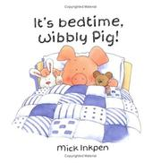 Cover of: It's bedtime, Wibbly Pig! (Wibbly Pig)
