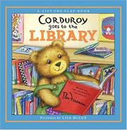 Cover of: Corduroy Goes to the Library (A Lift-the-Flap Book)