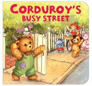 Cover of: Corduroy's Busy Street (Corduroy (Board Book))