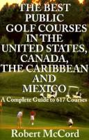 Cover of: The 479 best public golf courses in the United States, Canada, the Caribbean, and Mexico