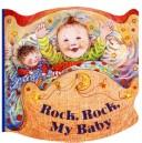 Cover of: Rock, rock, my baby