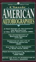 Cover of: Classic American autobiographies