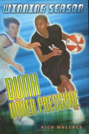 Cover of: Dunk under pressure | Rich Wallace
