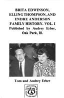 Cover of: Brita Edwinson, Elling Thompson, and Endre Anderson family history