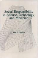 Cover of: Social responsibility in science, technology, and medicine | Paul T. Durbin