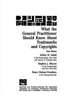 What the general practitioner should know about trademarks and copyrights by Arthur H. Seidel
