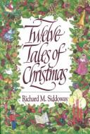 Cover of: Twelve tales of Christmas