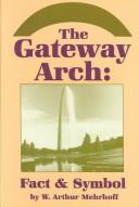 Cover of: The Gateway Arch