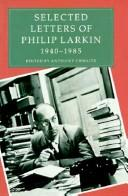 Cover of: Selected letters of Philip Larkin, 1940-1985