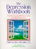 The depression workbook by Mary Ellen Copeland