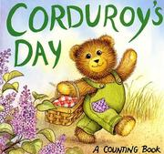 Cover of: Corduroy's day: a counting book : [featuring Don Freeman's Corduroy