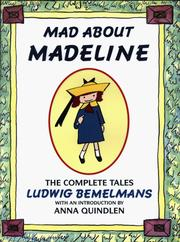 Cover of: Mad about Madeline: the complete tales