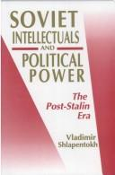 Cover of: Soviet intellectuals and political power