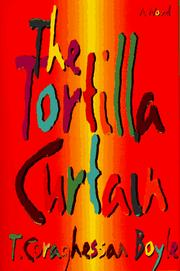The tortilla curtain by T. Coraghessan Boyle