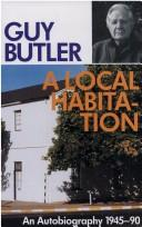 Cover of: A local habitation