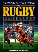 Cover of: Strength training for Rugby League and Rugby Union