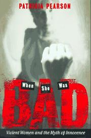 Cover of: When she was bad | Patricia Pearson