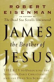 Cover of: James, the brother of Jesus | Robert H. Eisenman