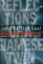 Cover of: Reflections of a Siamese twin | Saul, John Ralston.