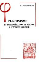 Cover of: Platonisme et interprétation de platon à l'époque moderne