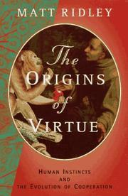 Cover of: The origins of virtue: human instincts and the evolution of cooperation
