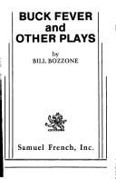 Cover of: Buck fever and other plays | Bill Bozzone