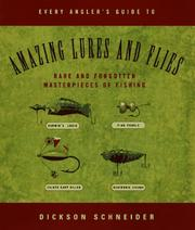 Cover of: Every angler's guide to amazing lures and flies