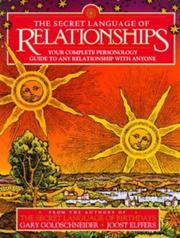 Cover of: The Secret Language of Relationships: Your Complete Personology Guide to Any Relationship with Anyone