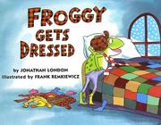 Cover of: Froggy Gets Dressed | Jonathan London