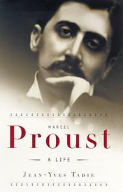 Marcel Proust by Jean-Yves Tadié