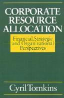 Cover of: Corporate resource allocation | Cyril Tomkins