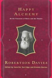 Cover of: Happy alchemy | Robertson Davies