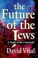 Cover of: The future of the Jews | David Vital